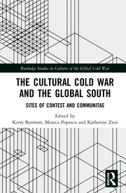 The Cultural Cold War and the Global South: Sites of Contest and Communitas