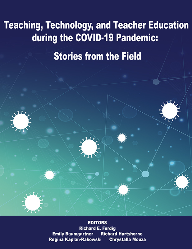 Teaching, Technology, and Teacher Education during the COVID-19 Pandemic: Stories from the Field