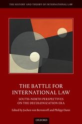 The Battle for International Law: South-North Perspectives on the Decolonization Era