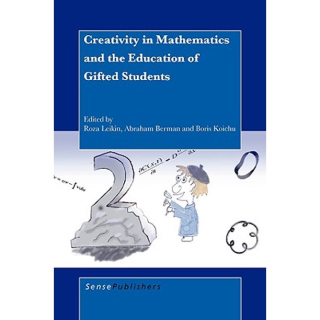 Creativity in Mathematics and the Education of Gifted Students