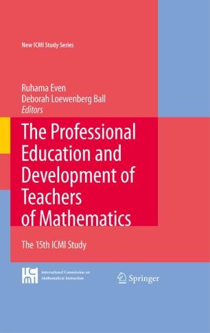 The Professional Education and Development of Teachers of Mathematics