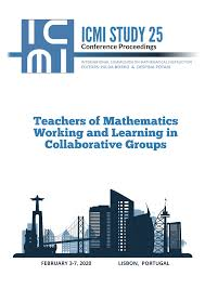 ICMI Study25: Teachers of Mathematics Working and Learning in Collaborative Groups