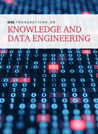 IEEE Transactions on Knowledge and Data Engineering