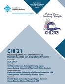 CHI '21: Proceedings of the 2021 CHI Conference on Human Factors in Computing Systems